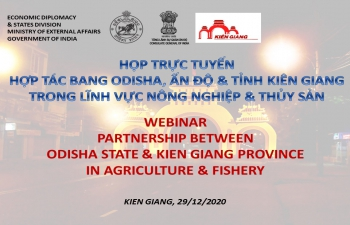 Webinar on 'PARTNERSHIP BETWEEN ODISHA STATE (INDIA) & KIEN GIANG PROVINCE (VIETNAM) IN AGRICULTURE & FISHERY' (29th December 2020)