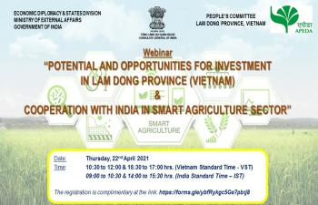 Webinar on 'POTENTIAL AND OPPORTUNITIES FOR INVESTMENT IN LAM DONG PROVINCE (VIETNAM) & COOPERATION WITH INDIA IN SMART AGRICULTURE SECTOR' (22nd April 2021)
