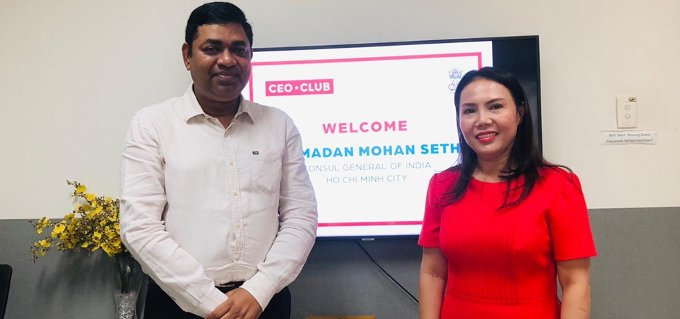 Consul General of India Dr. Madan Mohan Sethi met Madam Dang Minh Phuong, Chairwoman of CEO Club in Ho Chi Minh City on May 17th, 2021.