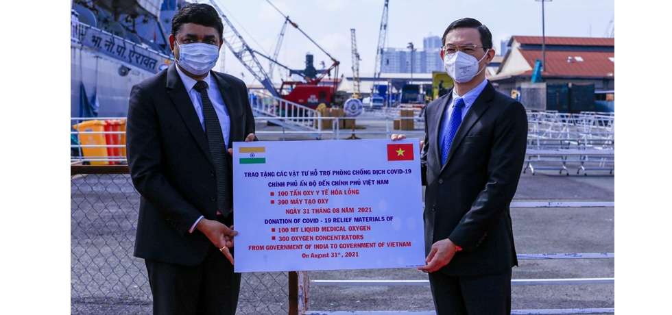 Handing Over Ceremony of 100MT of Liquid Medical Oxygen (LMO) and 300 oxygen concentrators donated by Government of India to the Government of Vietnam on 31st August, 2021.